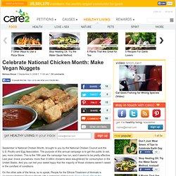Celebrate National Chicken Month: Make Vegan Nuggets