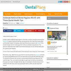 Celebrate National Dental Hygiene Month with These Dental Health Tips