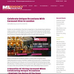 Celebrate Unique Occasions With Carousel Hire In London