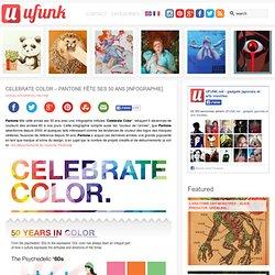 Celebrate Color – Pantone fête ses 50 ans [Infographie]