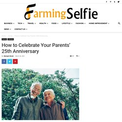 How to Celebrate Your Parents' 25th Anniversary
