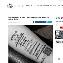 Elegant Tattoos of Tools Celebrate Professions Requiring Skilled Hands