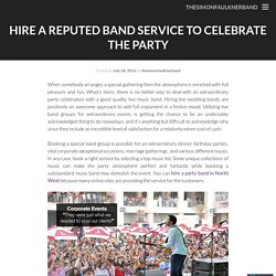 Hire A Reputed Band Service To Celebrate The Party
