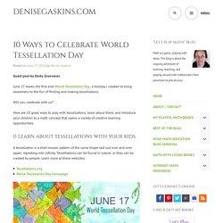 10 Ways to Celebrate World Tessellation Day