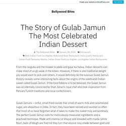 The Story of Gulab Jamun - The Most Celebrated Indian Desserts
