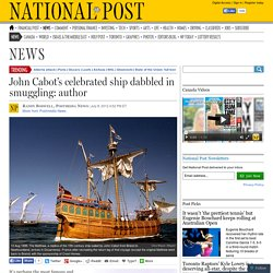 John Cabot's celebrated ship dabbled in smuggling: author