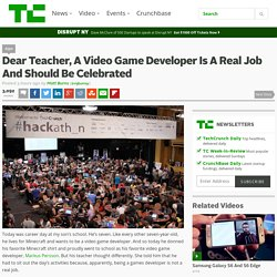 Dear Teacher, A Video Game Developer Is A Real Job And Should Be Celebrated