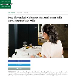 Deep Blue Quietly Celebrates 10th Anniversary With Garry Kasparov's Ex-Wife
