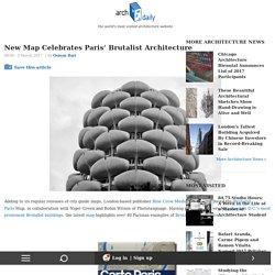 New Map Celebrates Paris' Brutalist Architecture