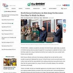 North Korea Celebrates As Kim Jong-Un Becomes First Man To Walk On Moon