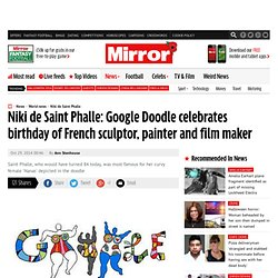 Niki de Saint Phalle: Google Doodle celebrates birthday of French sculptor, painter and film maker
