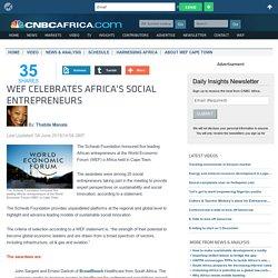WEF celebrates Africa's social entrepreneurs