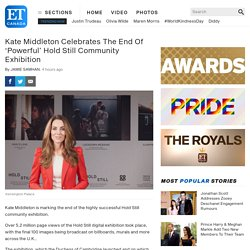 Kate Middleton Celebrates The End Of 'Powerful' Hold Still Community Exhibition
