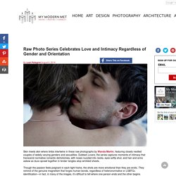 Raw Photo Series Celebrates Love and Intimacy Regardless of Gender and Orientation