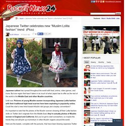 "Japanese Twitter celebrates new ""Muslim Lolita fashion"" trend 【Pics】"
