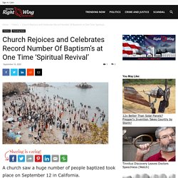 Church Rejoices and Celebrates Record Number Of Baptism's at One Time 'Spiritual Revival' - TRENDINGRIGHTWING