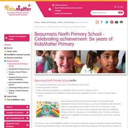 Beaumaris North Primary School - Celebrating achievement: Six years of KidsMatter Primary