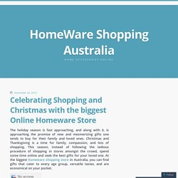 Celebrating Shopping and Christmas with the biggest Online Homeware Store