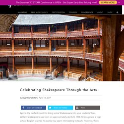 Celebrating Shakespeare Through the Arts