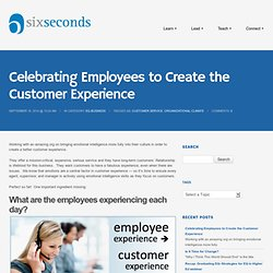Celebrating Employees to Create the Customer Experience -Six Seconds