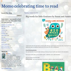 Momo celebrating time to read: Big words for little Geniuses by Susan and James Patterson