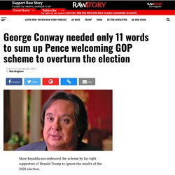 George Conway needed only 11 words to sum up Pence welcoming GOP scheme to overturn the election - Raw Story - Celebrating 16 Years of Independent Journalism