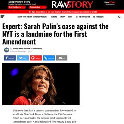 Expert: Sarah Palin's case against the NYT is a landmine for the First Amendment - Raw Story - Celebrating 16 Years of Independent Journalism