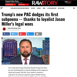thanks to loyalist Jason Miller's legal woes - Raw Story - Celebrating 16 Years of Independent Journalism