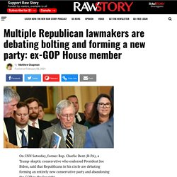 Multiple Republican lawmakers are debating bolting and forming a new party: ex-GOP House member - Raw Story - Celebrating 16 Years of Independent Journalism