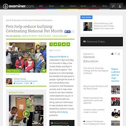 Pets help reduce bullying: Celebrating National Pet Month - Philadelphia School bullying