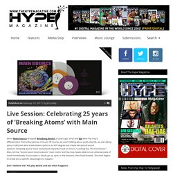 Live Session: Celebrating 25 years of 'Breaking Atoms' with Main Source – TheHypeMagazine
