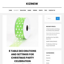 6 Table Decorations and Settings