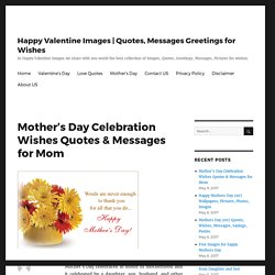 Mother's Day Celebration Wishes Quotes & Messages for Mom