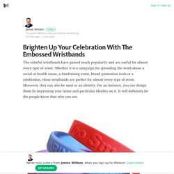 Brighten Up Your Celebration With The Embossed Wristbands