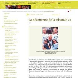 celebrations nationales 2009 La découverte de la trisomie 21