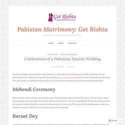 Celebrations of a Pakistani Muslim Wedding – Pakistan Matrimony: Get Rishta