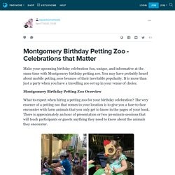 Montgomery Birthday Petting Zoo - Celebrations that Matter