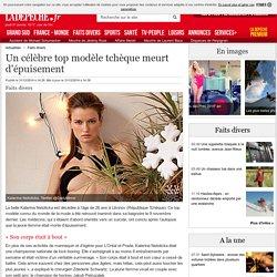31/12/2014 décès de Katerina Netolicka 26 ans égérie de Prada & l'Oréal