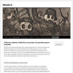 3 Œuvres célèbres d'Otto Dix consacrées à la première guerre mondiale