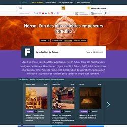 Néron, l'un des plus célèbres empereurs romains