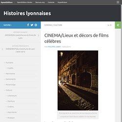 CINEMA/Lieux et décors de films célèbres – Histoires lyonnaises