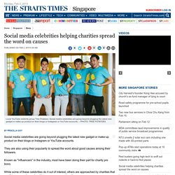 Social media celebrities helping charities spread the word on causes - Singapore More Singapore Stories News