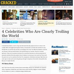 4 Celebrities Who Are Clearly Trolling the World