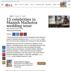 15 Celebrities in Manish Malhotra's Wedding Collection - Vogue India