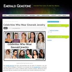 Celebrities Who Wear Emerald Jewelry