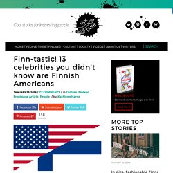Finn-tastic! 13 celebrities you didn't know are Finnish Americans