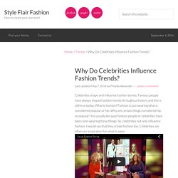 Why Do Celebrities Influence Fashion Trends?