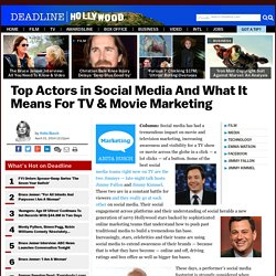 Celebrities In Social Media: What Online Marketing Means For Hollywood