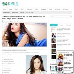 14 Korean Celebrities in 100 Most Beautiful but it doesn't matterBeyond Hallyu