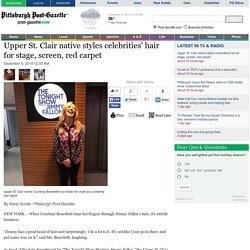 Upper St. Clair native styles celebrities' hair for stage, screen, red carpet